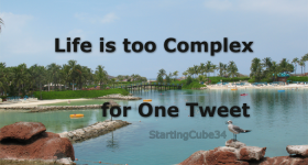 StartingCube34-Life-is-too-Complex-for-One-Tweet