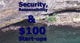 StartingCube55 - Security, Responsibility &amp; 100 dollar Start-ups