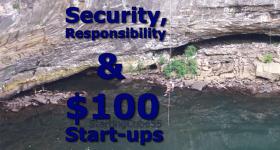 StartingCube55 - Security, Responsibility & 100 dollar Start-ups