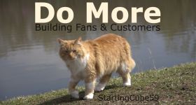 StartingCube 59 - Do More : Building Fans &amp; Customers