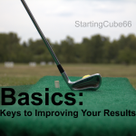StartingCube0066 Baiscs -- Keys to Improving Your Results